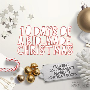 10 Days of a Kid-Made Christmas
