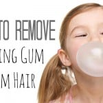 How to Remove Gum from Hair – Tried and True Methods