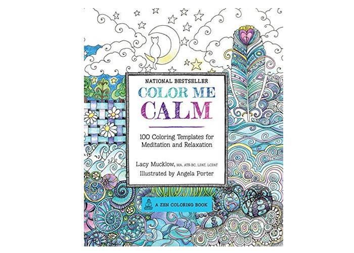 Color Me Calm 100 Coloring Templates for Meditation and Relaxation Zen Coloring Book