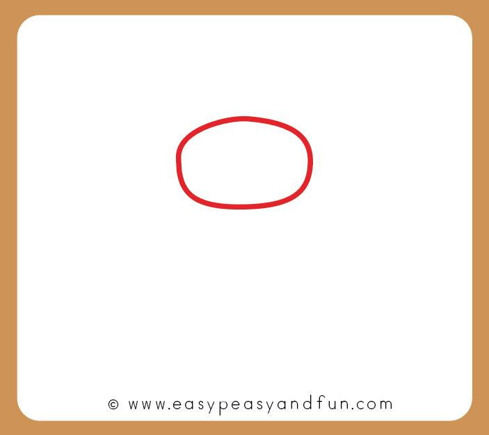 Start by drawing an oval shape