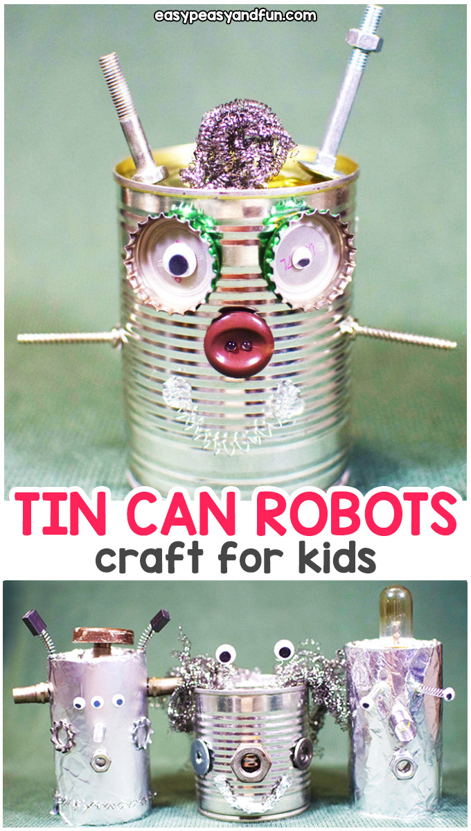 How to Make Tin Can Robots - a wonderful recycled craft for kids